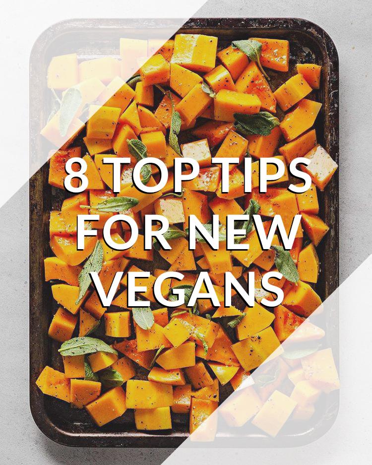 8 Top Tips For New Vegans